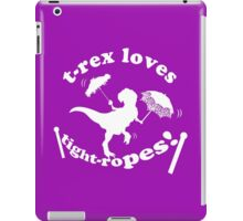 T-Rex Loves Tightropes! iPad Case/Skin