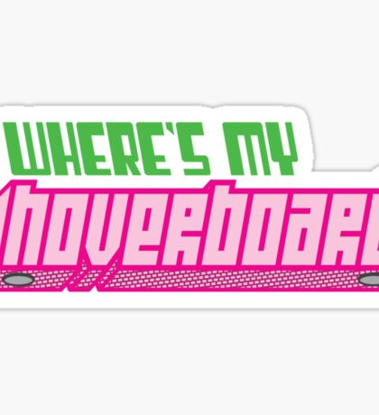 Where's my hoverboard? Sticker
