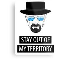 Breaking Bad - Stay out of my territory Metal Print