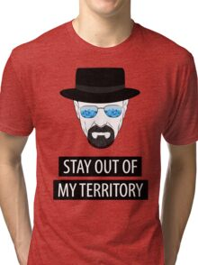 Breaking Bad - Stay out of my territory Tri-blend T-Shirt