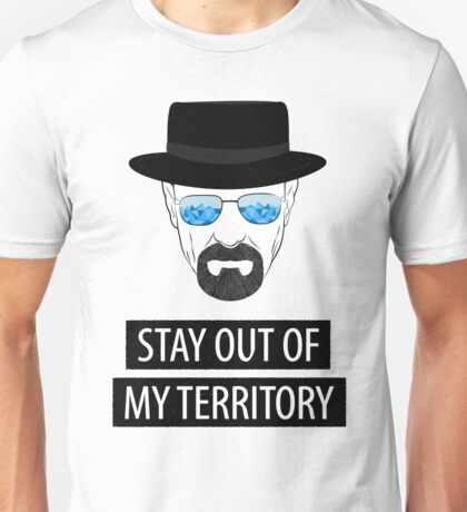 Breaking Bad - Stay out of my territory Unisex T-Shirt