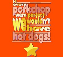 Porkchops and Hot Dogs Unisex T-Shirt