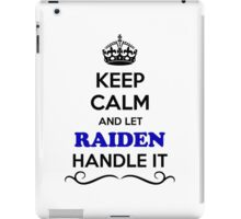 Keep Calm and Let RAIDEN Handle it iPad Case/Skin