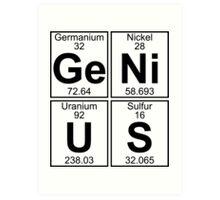 Ge-Ni-U-S (genius) Art Print