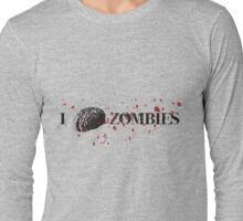 I Brain Zombies Long Sleeve T-Shirt