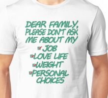 Dear Family Please Don't Ask Me About My Job Love Life Weight Personal Choices Unisex T-Shirt