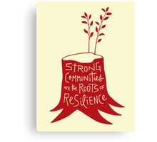 Strong Communities Are the Roots of Resilience Canvas Print