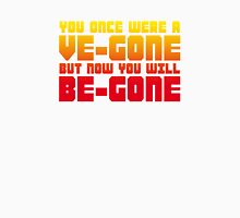 Ve-gone Be-gone T-Shirt