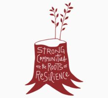 Strong Communities Are the Roots of Resilience One Piece - Short Sleeve