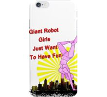 giant robot girls just want to have fun iPhone Case/Skin