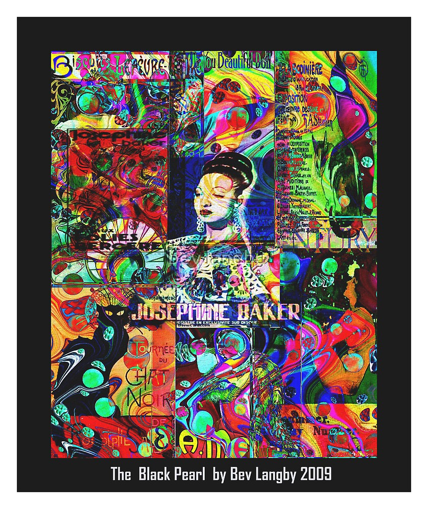 The Black Pearl a homage to Josephine Baker  by bev langby