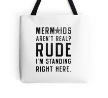 Mermaids Aren't Real? Tote Bag
