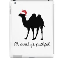Oh Camel Ye Faithful iPad Case/Skin