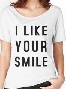 I LIKE YOUR SMILE Women's Relaxed Fit T-Shirt