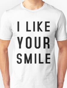 I LIKE YOUR SMILE Unisex T-Shirt