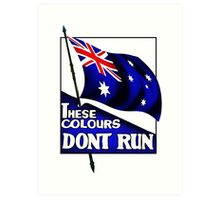 These Colours Don't Run - Australia Art Print