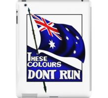 These Colours Don't Run - Australia iPad Case/Skin