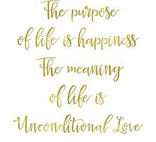 The purpose of life is happiness Rami Bleckt quote Gold by Pranatheory