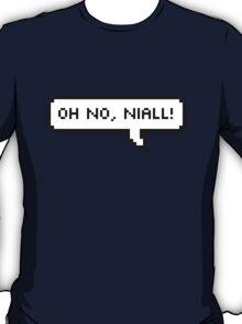 OH NO, NIALL! T-Shirt