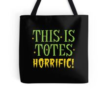 This is TOTES Horrific (totally) Tote Bag