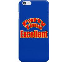 Party Time Excellent Quote T-Shirt Sticker iPhone Case/Skin