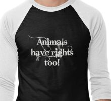 Animals have rights too! Men's Baseball ¾ T-Shirt