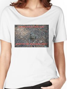 You have To Kiss A Lot Of Toads Women's Relaxed Fit T-Shirt