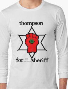 Thompson for Sheriff 2 Long Sleeve T-Shirt