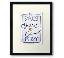 The smallest feline is a masterpiece. Framed Print