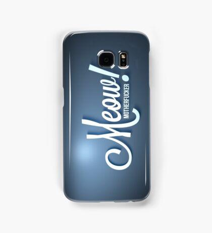 Meow Motherfucker! Samsung Galaxy Case/Skin