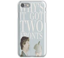 Why's it got two fronts?! iPhone Case/Skin