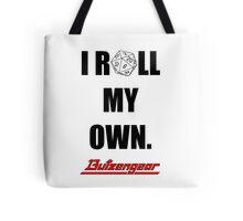 I Roll My Own. -- White Tote Bag