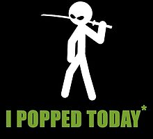 I Popped Today by birthdaytees