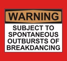 WARNING: SUBJECT TO SPONTANEOUS OUTBURSTS OF BREAKDANCING by Rob Price