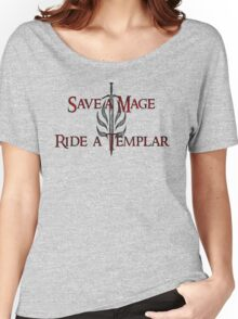 Save a Mage, Ride a Templar Women's Relaxed Fit T-Shirt