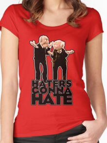 Statler and Waldorf - Haters Gonna Hate Women's Fitted Scoop T-Shirt