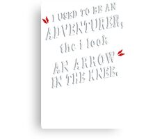 I Used To Be An Adventurer Canvas Print
