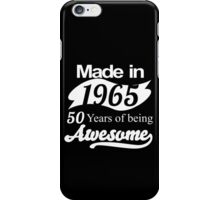 Made in 1965... 50 Years of being Awesome iPhone Case/Skin