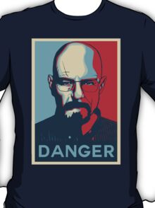 Walter White DANGER hope poster T-Shirt