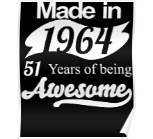 Made in 1964... 51 Years of being Awesome Poster