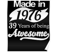 Made in 1976... 39 Years of being Awesome Poster