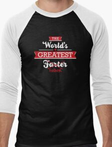 The world's greatest farter/father Men's Baseball ¾ T-Shirt