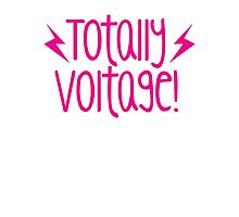 Totally Voltage! awesome exclamation shirt! Photographic Print