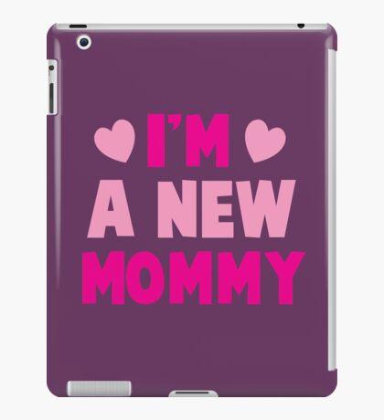 I'm a NEW MOMMY! super cute pink iPad Case/Skin