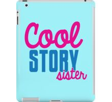 Cool STORY Sister iPad Case/Skin