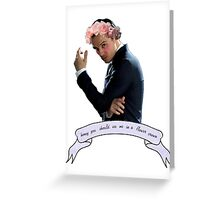 Honey, You Should See Me In A Flower Crown Greeting Card