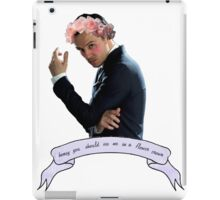 Honey, You Should See Me In A Flower Crown iPad Case/Skin