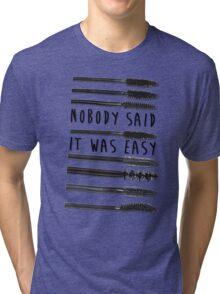 Nobody Said It Was Easy, Mascara Wands Tri-blend T-Shirt