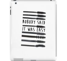 Nobody Said It Was Easy, Mascara Wands iPad Case/Skin
