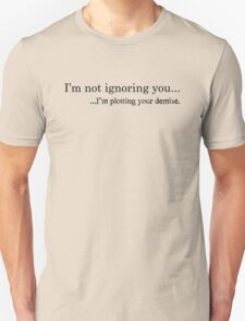 Plotting (Black Text) T-Shirt